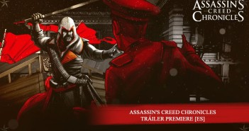 ¡Tráiler de anuncio de Assassin's Creed Chronicles en español!
