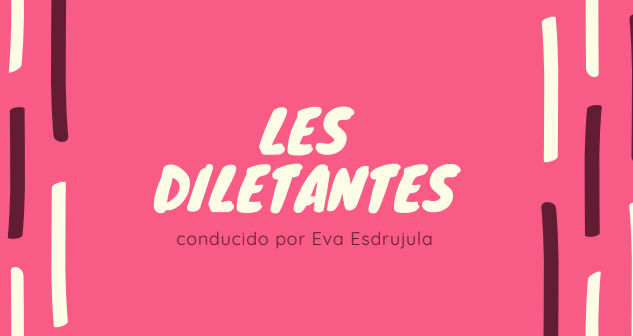 Les Diletantes llega a Nine Fiction